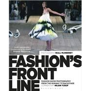 Fashion's Front Line Fashion Show Photography from the Runway to Backstage by Yusuf, Nilgin, 9781472596598