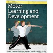 Motor Learning and Development by Haibach-Beach, Pamela S., Ph.D.; Reid, Gregory D., Ph.D.; Collier, Douglas H., Ph.D., 9781492536598