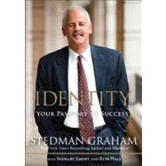Identity Your Passport to Success by Graham, Stedman; Emery, Stuart; Hall, Russ, 9780132876599