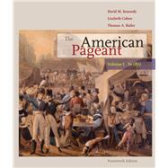 The American Pageant Volume I: To 1877 by Kennedy, David M.; Cohen, Lizabeth; Bailey, Thomas, 9780547166599