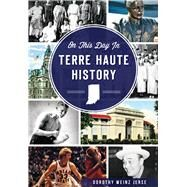 On This Day in Terre Haute History by Jerse, Dorothy Weinz, 9781626196599