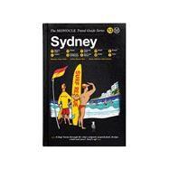 Monocle Travel Guide Sydney by Monocle; Brule, Tyler; Tuck, Andrew; Pickard, Joe, 9783899556599