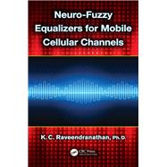 Neuro-Fuzzy Equalizers for Mobile Cellular Channels by Raveendranathan; K.C., 9781138076600