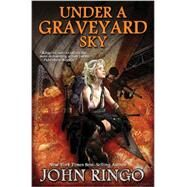 Under a Graveyard Sky by Ringo, John, 9781476736600
