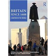 Britain since 1688: A Nation in the World by Barczewski; Stephanie, 9780415506601