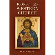 Icons in the Western Church by Visel, Jeana, 9780814646601