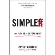 Simpler The Future of Government by Sunstein, Cass R., 9781476726601