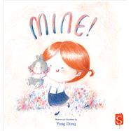 Mine! by Dong, Yang, 9781912006601