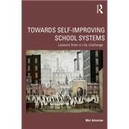 Towards Self-improving School Systems: Lessons from a city challenge by Ainscow; Mel, 9780415736602
