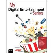 My Digital Entertainment for Seniors (Covers movies, TV, music, books and more on your smartphone, tablet, or computer) by Rich, Jason R., 9780789756602