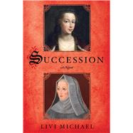 Succession A Novel by Michael, Livi, 9781250066602