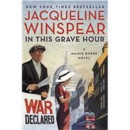 In This Grave Hour by Winspear, Jacqueline, 9780062436603