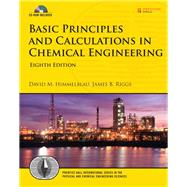 Basic Principles and Calculations in Chemical Engineering by Himmelblau, David M.; Riggs, James B., 9780132346603