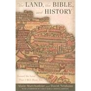 The Land, the Bible, and History Toward the Land That I Will Show You by Marchadour, Alain; Neuhaus, David; Martini, Cardinal Carlo Maria, 9780823226603