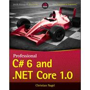 Professional C# 6 and .net Core 1.0 by Nagel, Christian; Skinner, Morgan, 9781119096603