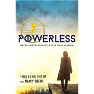 Powerless by Childs, Tera Lynn; Deebs, Tracy, 9781492616603