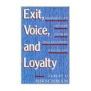 Exit Voice and Loyalty by Hirschman, Albert O., 9780674276604