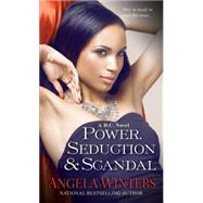 Power, Seduction & Scandal by WINTERS, ANGELA, 9780758286604