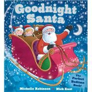 Goodnight Santa by Robinson, Michelle; East, Nick, 9781438006604