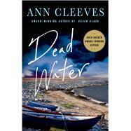 Dead Water A Shetland Mystery by Cleeves, Ann, 9781250036605