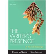 The Writer's Presence A Pool of Readings by McQuade, Donald; Atwan, Robert, 9781319056605