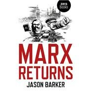 Marx Returns by Barker, Jason, 9781785356605