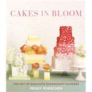 Cakes in Bloom by Porschen, Peggy; Smith, Georgia Glynn, 9781849496605