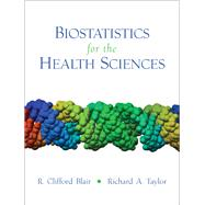 Biostatistics for the Health Sciences by Blair, R. Clifford; Taylor, Richard, 9780131176607