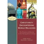 Christianity Encountering World Religions by Muck, Terry, 9780801026607