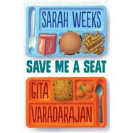 Save Me a Seat by Weeks, Sarah; Varadarajan, Gita, 9780545846608