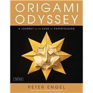 Origami Odyssey by Engel, Peter; Correa-Mehrotra, Nondita, 9780804846608