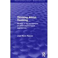 Thinking About Thinking: Studies in the Background of some Psychological Approaches by Wynn Reeves,Joan, 9781138926608
