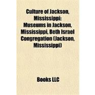 Culture of Jackson, Mississippi : Museums in Jackson, Mississippi, Beth Israel Congregation (Jackson, Mississippi) by , 9781158036608