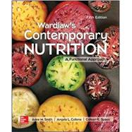 Wardlaw's Contemporary Nutrition: A Functional Approach by Wardlaw, Gordon; Smith, Anne, 9781259706608