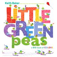 Little Green Peas A Big Book of Colors by Baker, Keith; Baker, Keith, 9781442476608