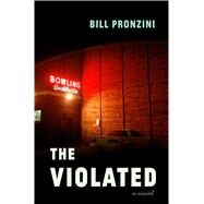 The Violated A Novel by Pronzini, Bill, 9781632866608