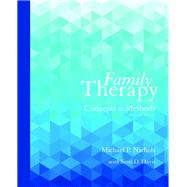 Family Therapy Concepts and Methods by Nichols, Michael P.; Davis, Sean, 9780133826609