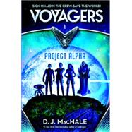 Voyagers: Project Alpha (Book 1) by Machale, D. J., 9780385386609