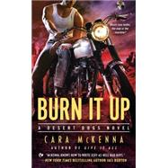 Burn It Up by Mckenna, Cara, 9780451476609