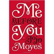 Me Before You A Novel by Moyes, Jojo, 9780670026609