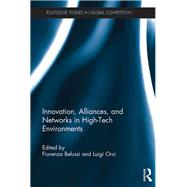 Innovation, Alliances, and Networks in High-Tech Environments by Belussi; Fiorenza, 9781138846609