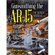 Gunsmithing the AR-15 by Sweeney, Patrick, 9781440246609