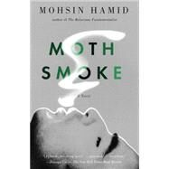 Moth Smoke by Hamid, Mohsin, 9781594486609