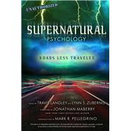 Supernatural Psychology Roads Less Traveled by Langley, Travis; Zubernis, Lynn S; Maberry, Jonathan; Pellegrino, Mark R., 9781454926610
