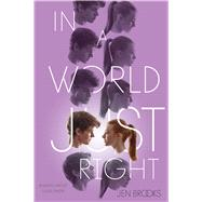 In a World Just Right by Brooks, Jen, 9781481416610