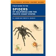 Field Guide to the Spiders of California and the Pacific Coast States by Adams, Richard J.; Manolis, Timothy D., 9780520276611