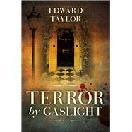 Terror by Gaslight by Taylor, Edward, 9780719816611