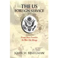The Us Foreign Service by Stahlman, John W., 9781425756611