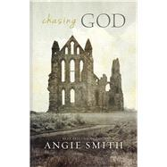Chasing God by Smith, Angie, 9781433676611