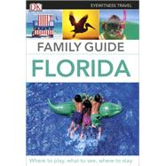 Eyewitness Travel Family Guide Florida by DK Publishing, 9781465426611